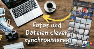 Fotos und Dateien clever synchronisiert